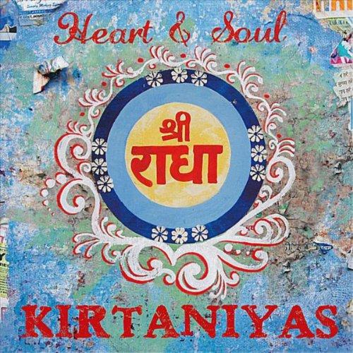 The Kirtaniyas - Heart and Soul