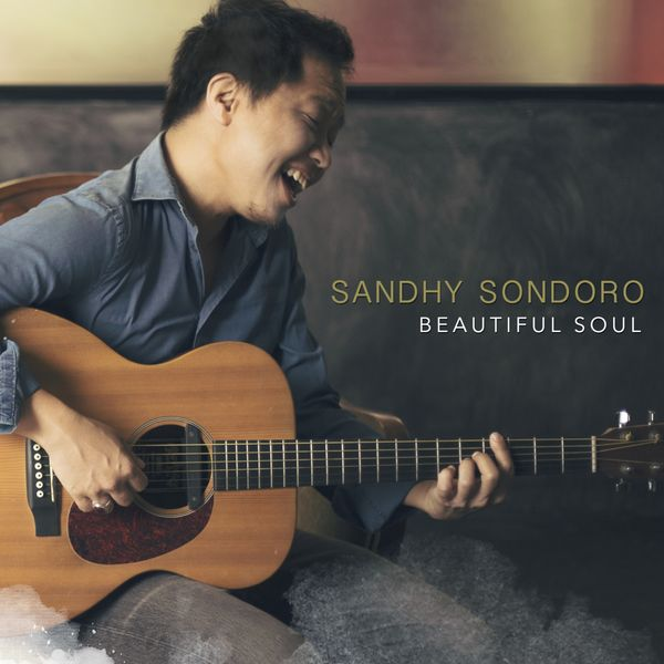 Sandhy Sondoro - Beautiful Soul